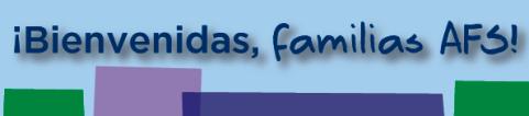 Bienvenidas, Familias AFS